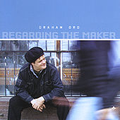 Regarding the Maker by Graham Ord