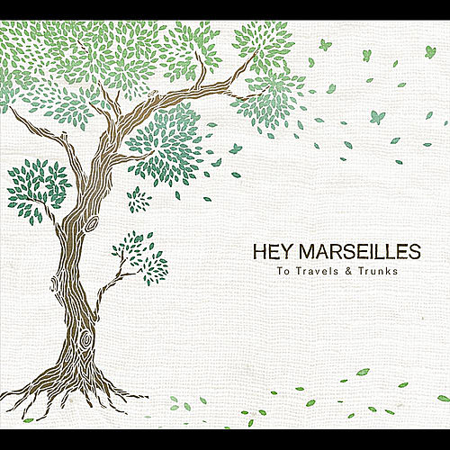 To Travels and Trunks by Hey Marseilles