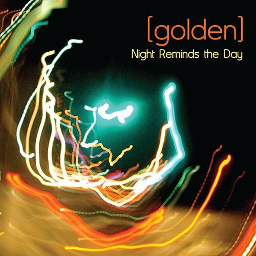 Night Reminds the Day von Golden