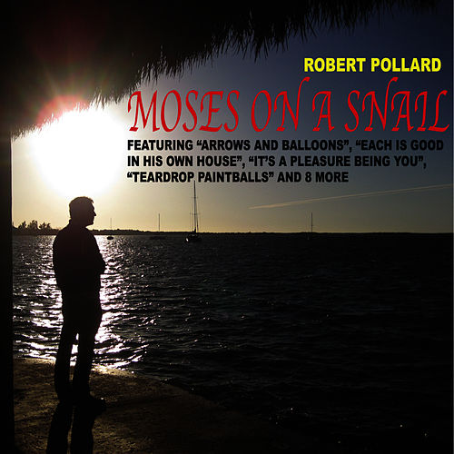 Moses On A Snail by Robert Pollard