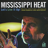 Let's Live It Up! by Mississippi Heat