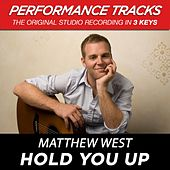 Hold You Up (Premiere Performance Plus Track) by Matthew West