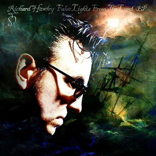 False Lights From The Land EP by Richard Hawley