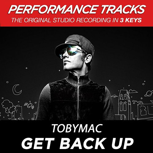 Get Back Up (Premiere Performance Plus Track) by TobyMac