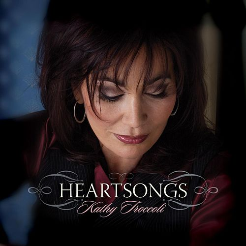 Heartsongs by Kathy Troccoli