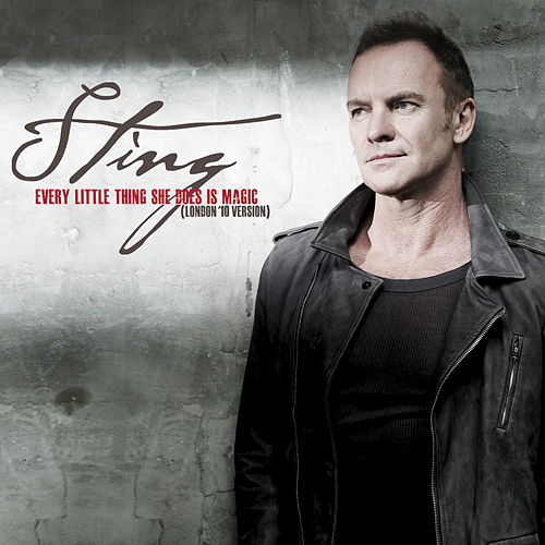 Every Little Thing She Does is Magic (London '10 Version) by Sting
