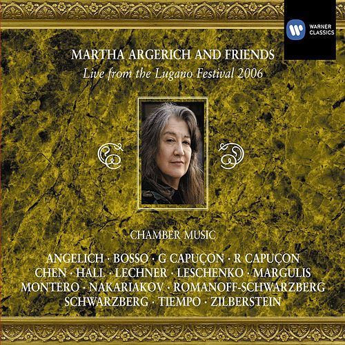 Martha Argerich and Friends: Live from the Lugano Festival 2006 by Various Artists