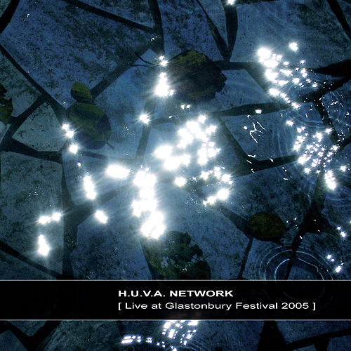 Live at Glastonbury Festival 2005 by H.u.v.a. Network