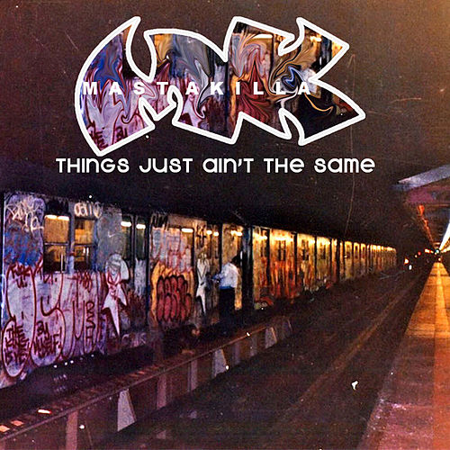 Things Just Aint The Same by Masta Killa