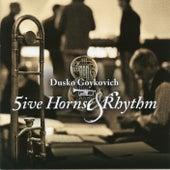 5ive Horns & Rhythm by Dusko Goykovich