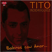 Boleros con amor by Tito Rodriguez
