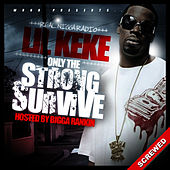 Only The Strong Survive - Screwed by Lil' Keke