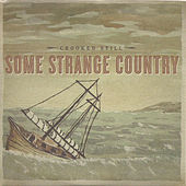 Some Strange Country by Crooked Still