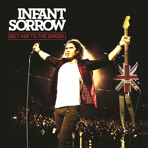Get Him To The Greek by Infant Sorrow