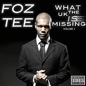 What The UK Is Missing Volume 2 by Foz Tee
