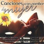 Canciones Con Nombre De Mujer Vol. 2 by Various Artists