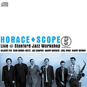 HORACE^SCOPE Live @ Stanford Jazz Workshop by Horace Scope