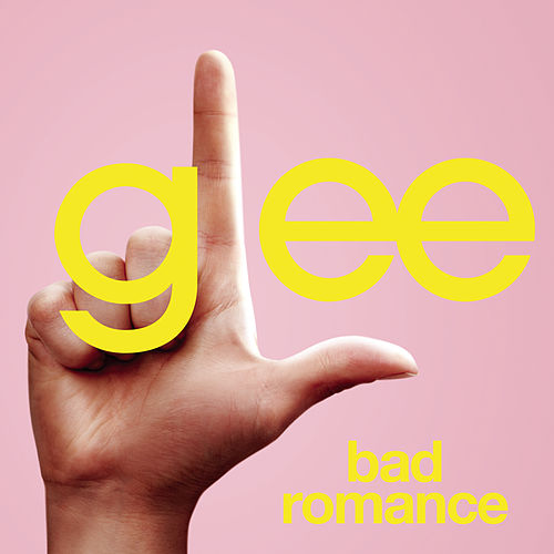 Bad Romance (Glee Cast Version) by Glee Cast