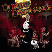 Dissonance (Continuous DJ Mix By DJ Irene) by Various Artists