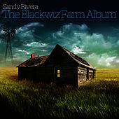 Sandy Rivera Presents The Blackwiz Farm by Sandy Rivera
