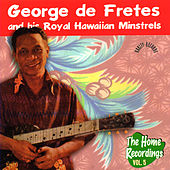 The Home Recordings Vol. 5 by George de Fretes