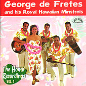 The Home Recordings Vol. 1 by George de Fretes