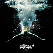 Further von The Chemical Brothers