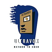 Return to Eden - Live At The Roundhouse (Special Edition) by Ultravox