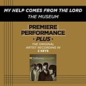 Premiere Performance Plus: My Help Comes From The Lord by Museum