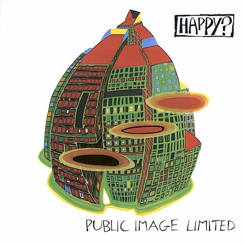 Happy? by Public Image Ltd.