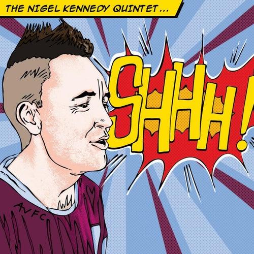 Shhh! by Nigel Kennedy