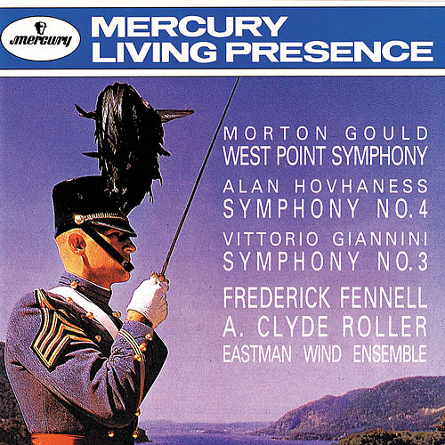 Gould: West Point Symphony/Hovhaness: Symphony No.4/Giannini: Symphony No. 3 by Eastman Wind Ensemble