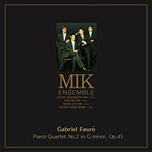 Gabriel Faure Piano Quartet No.2 In G Minor, Op.45 by Various Artists