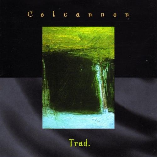 Trad. by Colcannon