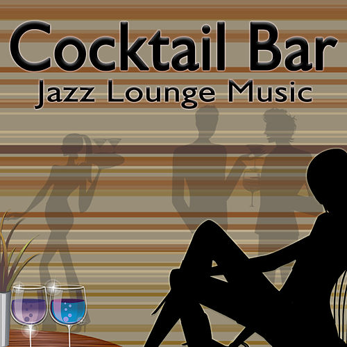 Cocktail Bar (Jazz Lounge Music) by Various Artists
