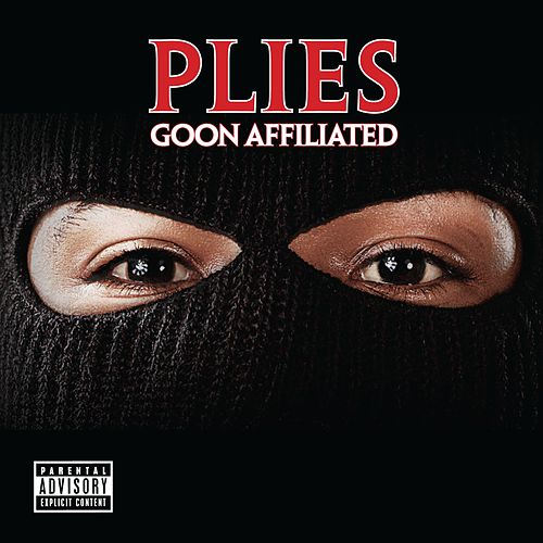 Goon Affiliated by Plies