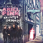 Before Today by Ariel Pink's Haunted Graffiti