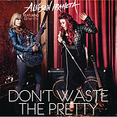Don't Waste The Pretty by Various Artists