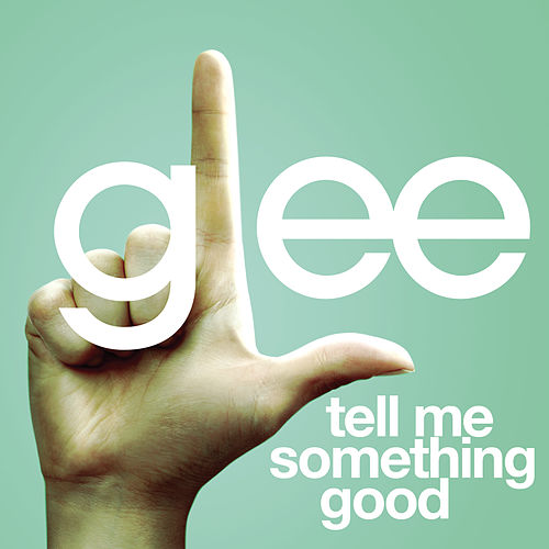 Tell Me Something Good (Glee Cast Version) by Glee Cast
