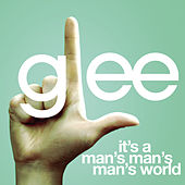 It's A Man's Man's Man's World (Glee Cast Version) by Glee Cast