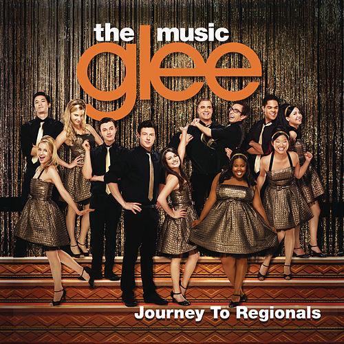 Glee: The Music, Journey To Regionals by Glee Cast