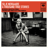 A Thousand True Stories by Silje Nergaard