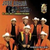 El Jefe Del Corrido Pesado by Jose Arana Y Su Grupo Invencible