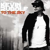 To The Sky by Kevin Rudolf