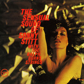 The Sensual Sound Of Sonny Stitt With The Ralph Burns Strings by Sonny Stitt