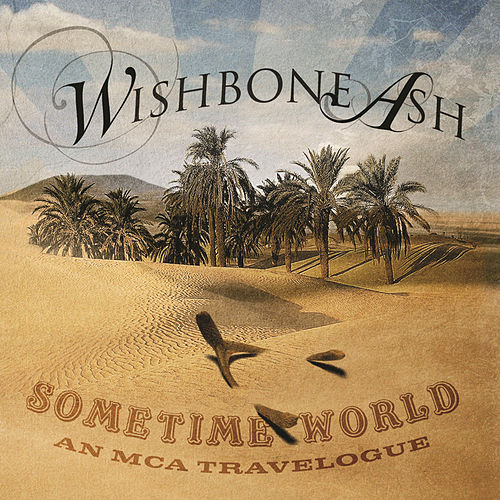 Sometime World: An MCA Travelogue by Wishbone Ash