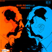 Bud Powell's Moods by Bud Powell