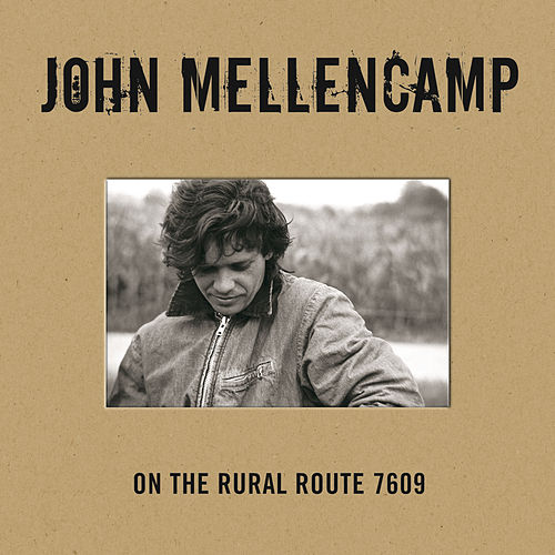 On The Rural Route 7609 by John Mellencamp