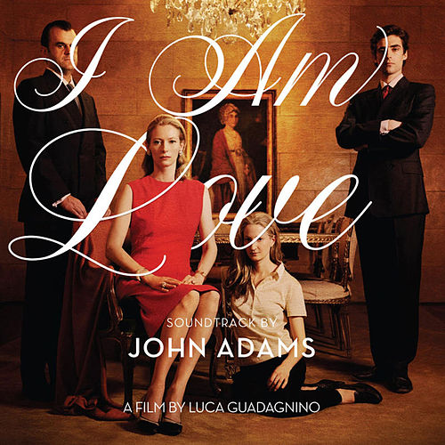 I Am Love Soundtrack by John Adams by John Adams