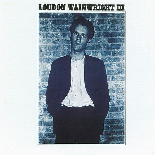 Album 1 by Loudon Wainwright III